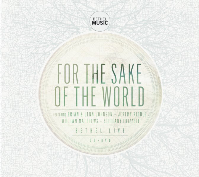Bethel Live Releases For The Sake Of The World CD