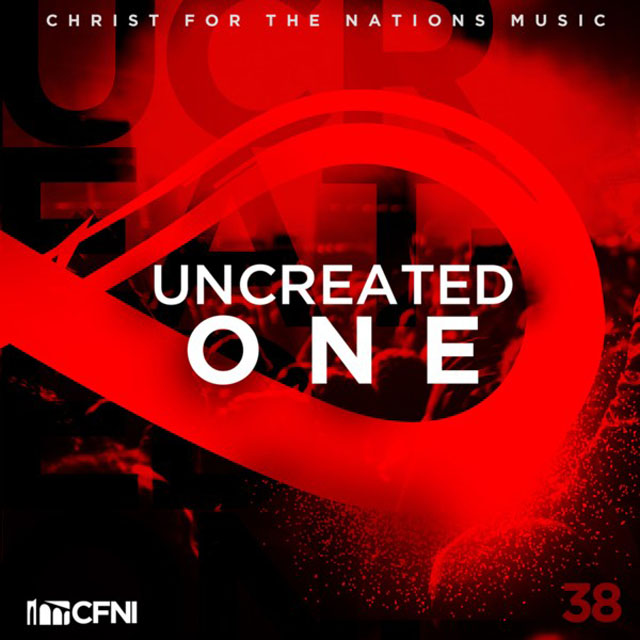 CHRIST FOR THE NATIONS INSTITUTE RELEASES UNCREATED ON
