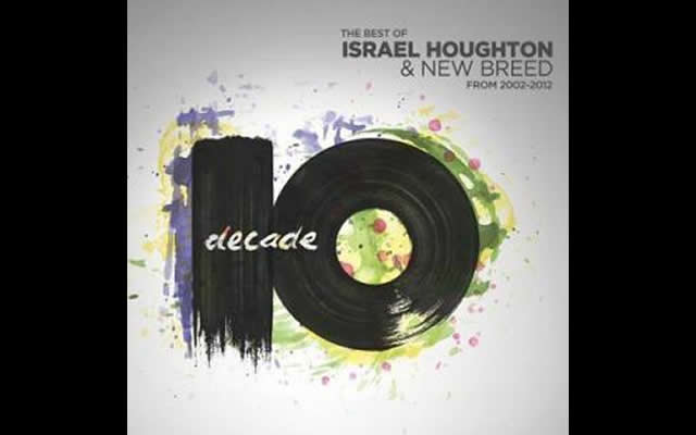 Decade (2 CD) The Best Of Israel Houghton and New Breed 2002-2012