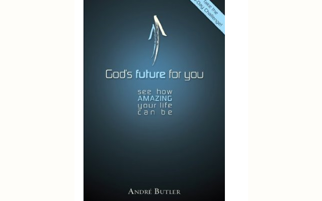 Gods Future For You Pastor Andre Butler