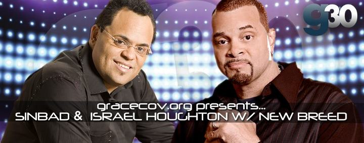 Grace Covenant Church Presents Comedian Sinbad in concert with Israel  New Breed