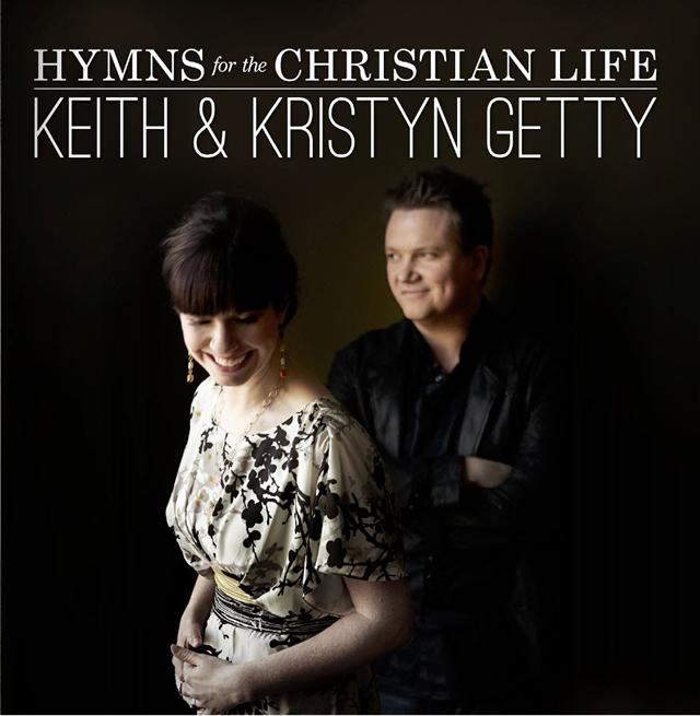 KEITH KRISTYN GETTY JOINED BY ALISON KRAUSS AND RICKY SKAGGS ON HIGHLY-ANTICIPATED HYMNS FOR THE CHRISTIAN LIFE