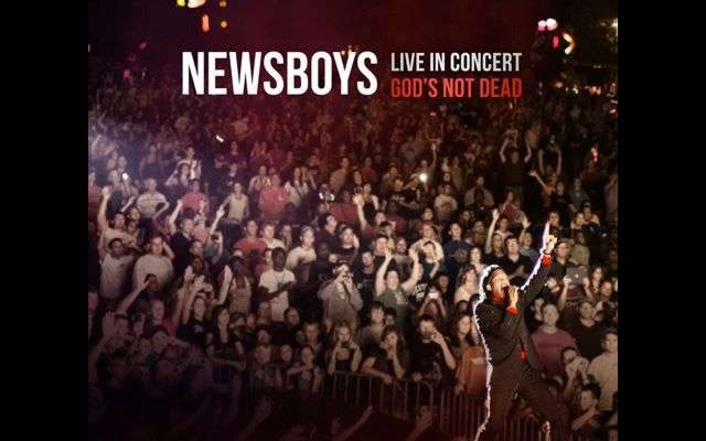 Newsboys Live in Concert Gods Not Dead for October 22 street date