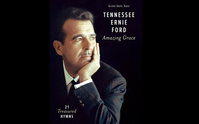 TENNESSEE ERNIE FORDs Amazing Grace DVD TOPS Sales Charts Again