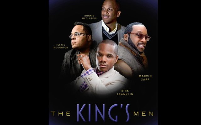 THE KINGS MEN KIRK FRANKLIN MARVIN SAPP DONNIE MCCLURKIN AND ISRAEL HOUGHTON