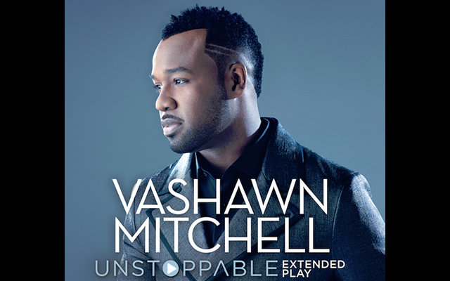 Vashawn-Mitchell-Unstoppable
