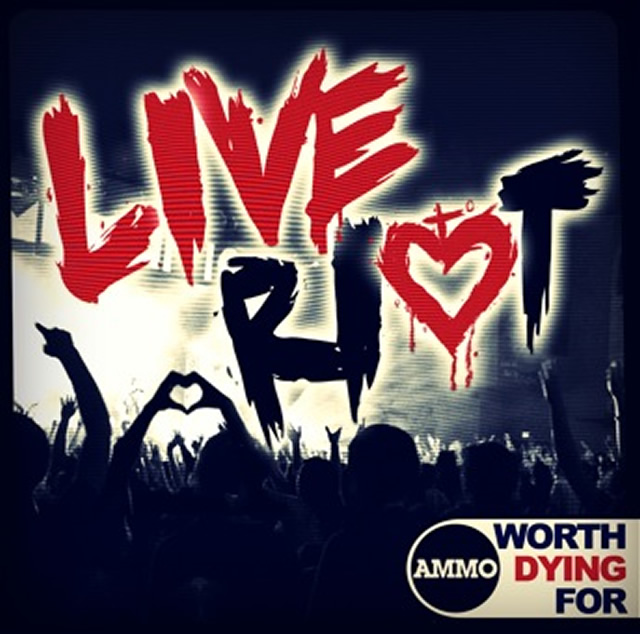 Worth Dying For Live Riot Available for Pre-Order on iTunes For Only $7 99