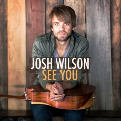 Critically Acclaimed Artist Josh Wilson Unveils Third Studio Album See You Available Nationwide February 8