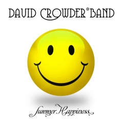 DAVID_CROWDER_BAND_PRESENTS_THE_SUMMER_HAPPINESS_ACOUSTIC_EP_HITTING_iTunes