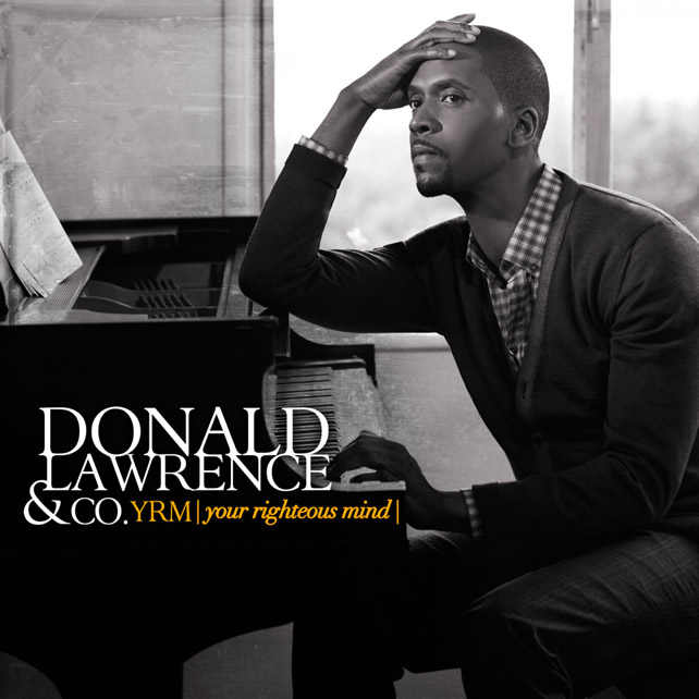 Donald_Lawrence__Co._are_back_again_with_the_new_album_YRM_Your_Righteous_Mind