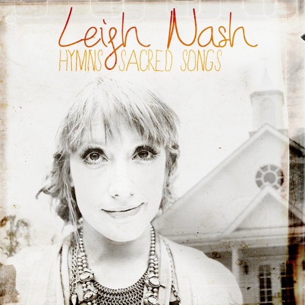 LEIGH_NASH_RELEASES_FIRST_SOLO_ALBUM_IN_FIVE_YEARS_HYMNS__SACRED_SONGS_NOV._15