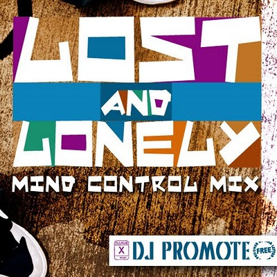 FREE DOWNLOAD Dj Promote - Lost and Lonely (Mind Control Mix) | Fusemix.com