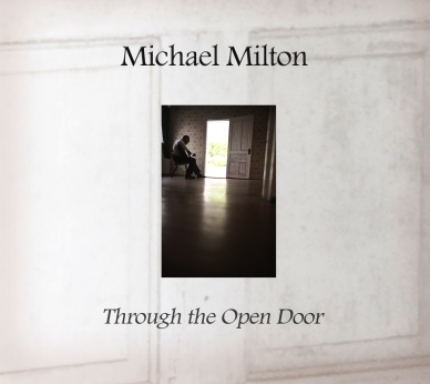 SINGER, SONGWRITER AND THEOLOGIAN MICHAEL MILTON OPENS DOOR ON STELLAR NEW RELEASE TODAY