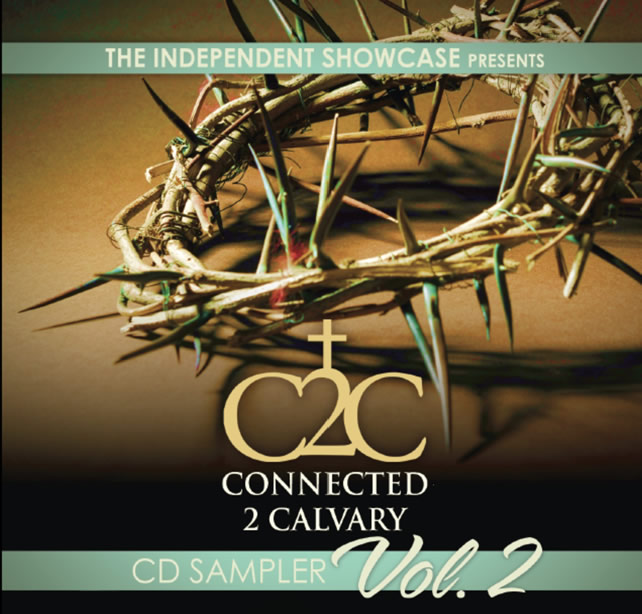 The_Independent_Showcase_Presents__Connected_2_Calvary_Sampler_Vol2