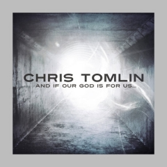 chris_tomlin_and_if_our_God_is_for_us