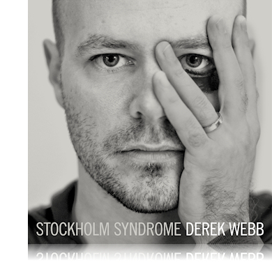 derekwebb_stockholmsyndrome INO RECORDS AND DEREK WEBB SILENT NO MORE WITH RELEASE OF STOCKHOLM SYNDROME ON SEPT. 1
