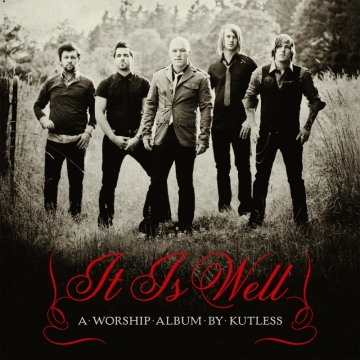 kutless-it-is-well-a-worship-album-by-kutless