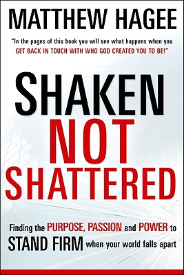 shaken-not-shattered-finding-the-purpose-passion-and-power-to-stand-firm-when-your-world-falls-apart