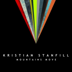 "sixstepsrecords Critically Acclaimed Worship Leader Kristian Stanfill Makes ""Mountains Move"" with New Album Coming January 11"